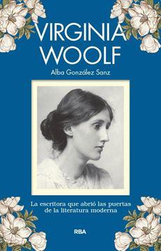 """Virginia Woolf """"La Escritora que Abrió las Puertas de la Literatura Moderna"""""""