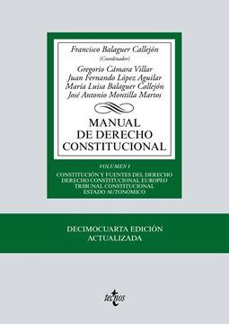 """Manual de Derecho Constitucional, 14ª ed, 2019 """"Vol. I: Constitución y fuentes del Derecho. Derecho Constitucional Europeo Tribunal Constitucional """""""