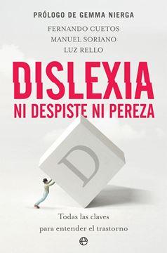 """Dislexia. Ni despiste ni pereza """"Todas las claves para entender el trastorno"""""""