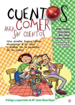 """Cuentos para comer sin cuentos, 2019 """"Cómo enseñar buenos hábitos alimenticios a los niños y acabar con la pesadilla de los padres"""""""
