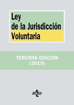 Ley de la Jurisdicción Voluntaria, 3ª ed, 2019