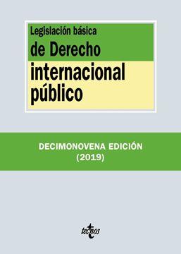 Legislación básica de Derecho Internacional público, 19ª ed, 2019