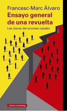 """Ensayo general de una revuelta """"Las claves del proceso catalán"""""""