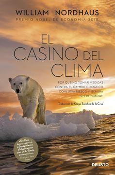 """Casino del clima, El """"Por qué no tomar medidas contra el cambio climático conlleva riesgo y genera incertidumbre"""""""