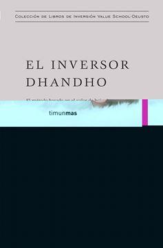 """Inversor dhandho, El """"El método basado en el valor de bajo riesgo y alta rentabilidad"""""""