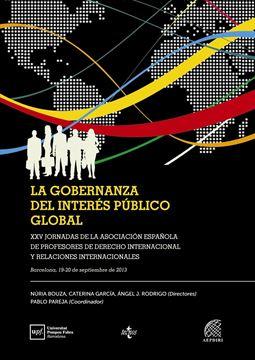 """La gobernanza del interés público global """"XXV Jornadas de la Asociación Española de Profesores de Derecho Internac"""""""