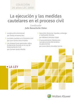 La ejecución y las medidas cautelares en el proceso civil 5 Vols., 2019