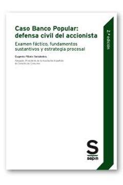 """Caso Banco Popular: defensa civil del accionista, 2ª ed, 2019 """"Examen fáctico, fundamentos sustantivos y estrategia procesal"""""""
