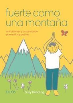 """Fuerte como una montaña """"mindfulness y autocuidado para niños y padres"""""""