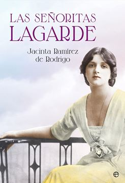 """Las señoritas Lagarde """"Cuatro hermanas. Un secreto familiar. Un amor prohibido"""""""