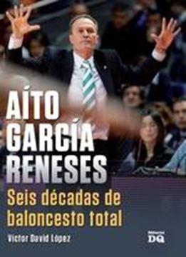 Aíto García Reneses. Seis décadas de baloncesto total