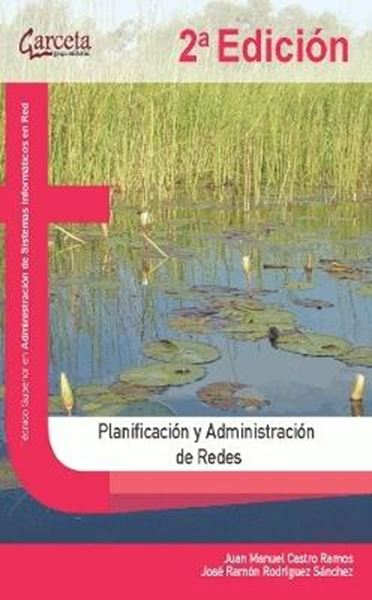 Planificación y Administración de Redes, 2ª ed, 2019