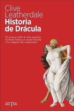 """Historia de Drácula """"Un ensayo sobre la obra maestra de Bram Stoker, el conde Drácula y los orígenes del vampirismo"""""""