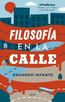 """Filosofía en la calle """"FiloRetos para la vida cotidiana"""""""
