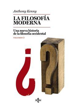 """Filosofía moderna, La """"Una nueva historia de la filosofía occidental. Volumen 3"""""""