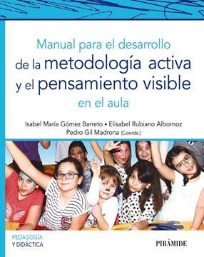 Manual para el desarrollo de la metodología activa y el pensamiento visible en el aula, 2019