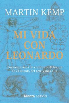 """Mi vida con Leonardo """"Cincuenta años de cordura y de locura en el mundo del arte y más allá"""""""