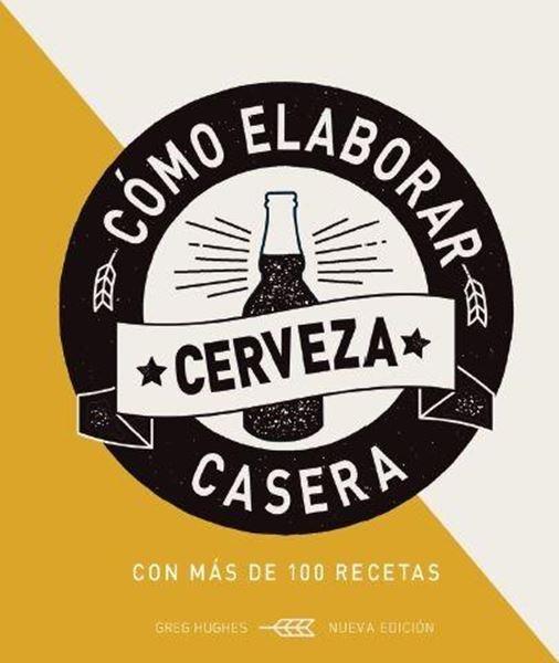 Cómo elaborar Cerveza Caser con más de 100 recetas