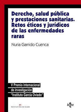 """Derecho, salud pública y prestaciones sanitarias: retos éticos y jurídicos de las enfermedades raras """"V Premio Internacional García Oviedo"""""""