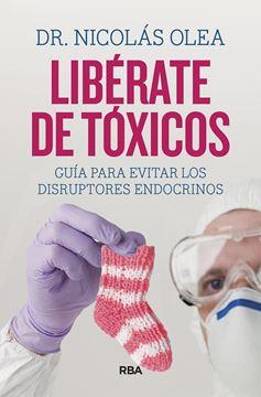 """Libérate de Tóxicos """"Guía para Evitar los Disruptores Endocrinos"""""""