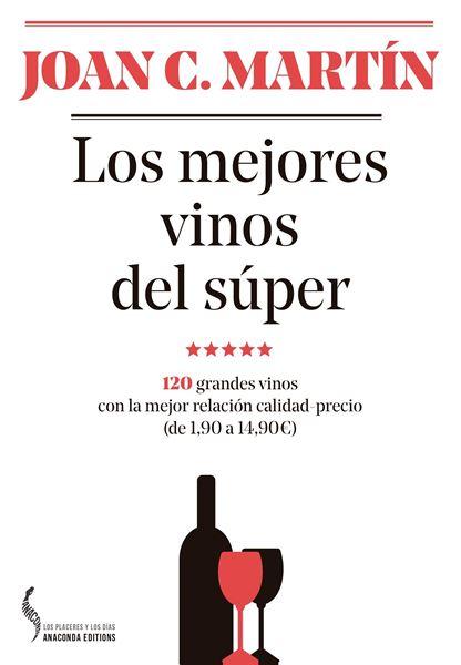"""Los Mejores Vinos del Súper """"120 Grandes Vinos con la Mejor Relación Calidad-Precio (De 1,90 a 14,90"""""""