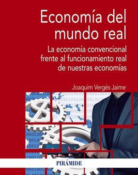 """Economía del mundo real """"La economía convencional frente al funcionamiento real de nuestras econo"""""""