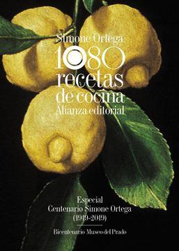"""1080 recetas de cocina """"Especial Centenario Simone Ortega (1919-2019) - Bicentenario Museo del P"""""""