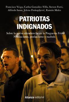 """Patriotas indignados """"Sobre la nueva ultraderecha en la Posguerra Fría. Neofascismo, posfascis"""""""
