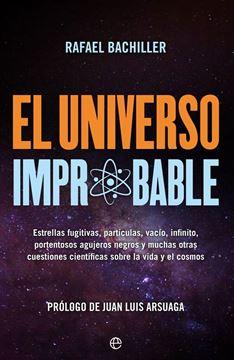 """Universo improbable, El """"Estrellas fugitivas, partículas, vacío, infinito, portentosos agujeros n"""""""