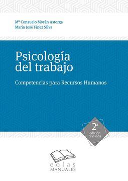 """Psicología del trabajo, 2ª ed, 2019 """"Competencias para Recursos Humanos"""""""