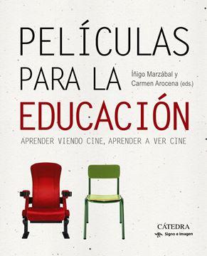 """Películas para la educación """"Aprender viendo cine, aprender a ver cine"""""""