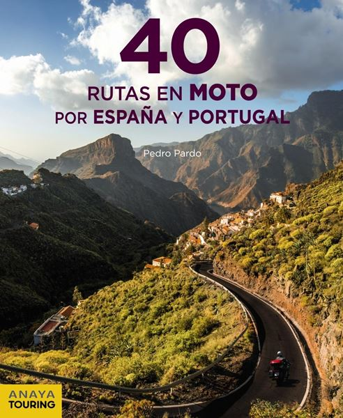 40 Rutas en moto por España y Portugal, 2019