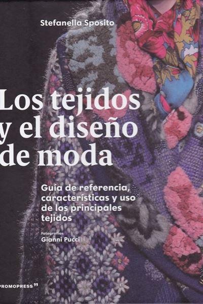 """Los Tejidos y el diseño de moda """"Guía de referencia, características y uso de los principales tejidos"""""""