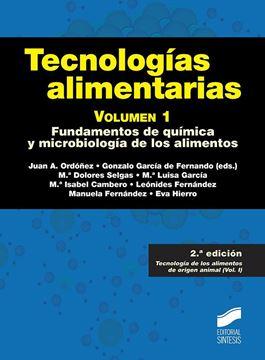 """Tecnologías Alimentarias. Volumen 1, 2ª Ed, 2019 """"Fundamentos de química y microbiología de los alimentos"""""""
