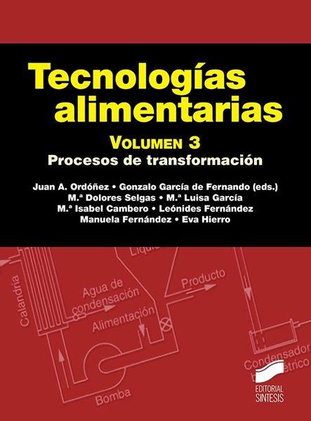 "Tecnologías Alimentarias. Volumen 3 ""Procesos de Transformación"""