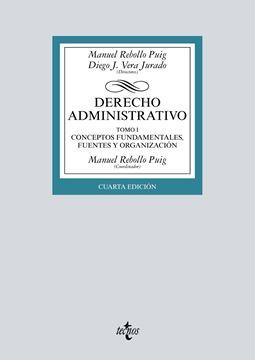 """Derecho Administrativo, 4ª Ed, 2019 """"Tomo I Conceptos fundamentales, fuentes y organización"""""""