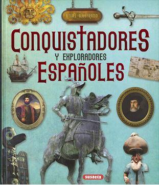 """Conquistadores y exploradores españoles """"Atlas ilustrado"""""""