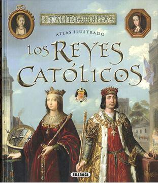 """Los Reyes Católicos """"Atlas ilustrado"""""""