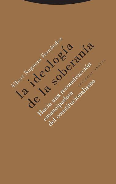 """Ideología de la soberanía, La """"Hacia una reconstrucción emancipadora del constitucionalismo"""""""