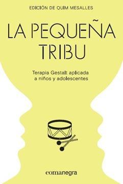 """Pequeña tribu, La """"Terapia Gestalt aplicada a niños y adolescentes"""""""
