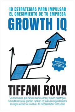 """Growth IQ """"10 estrategias para impulsar el crecimiento de tu empresa"""""""
