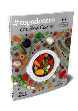 """Topadentro con Slow cooker """"Las recetas más fáciles con olla de cocción lenta"""""""