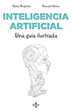 """Inteligencia artificial """"Una guía ilustrada"""""""