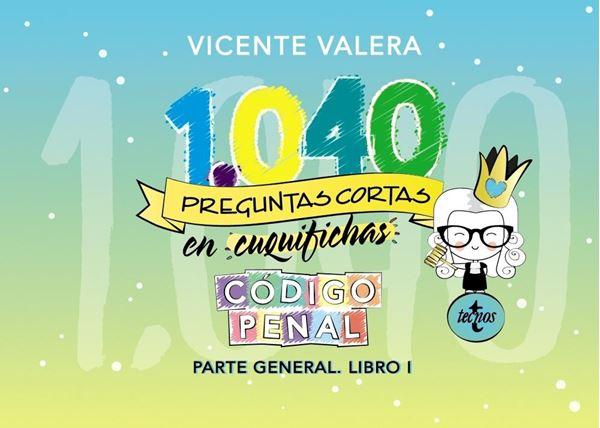"""1040 preguntas cortas en cuquifichas Código Penal """"Parte general. Libro I"""""""