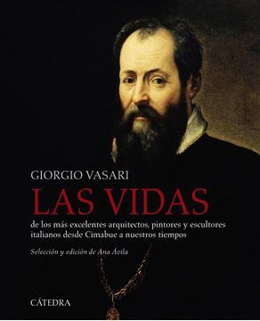 """Las vidas de los más excelentes arquitectos, pintores y escultores italianos  """"desde Cimabue a nuestros tiempos (antologia)"""""""