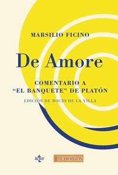 """De amore """"Comentario a El Banquete de Platón"""""""
