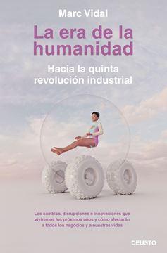 """Era de la humanidad, La """"Hacia la quinta revolución industrial"""""""