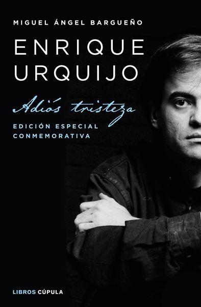"Enrique Urquijo ""Adiós tristeza. Edición especial conmemorativa"""