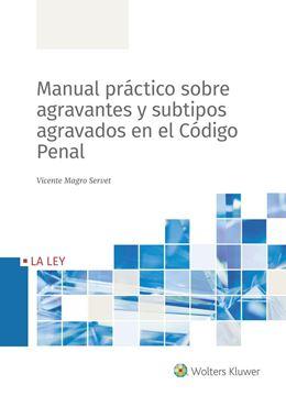 Manual práctico sobre agravantes y subtipos agravados en el Código Penal, 2019
