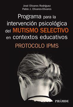 """Programa para la intervención psicológica del mutismo selectivo en contextos educativos  """"Protocolo IPMS"""""""